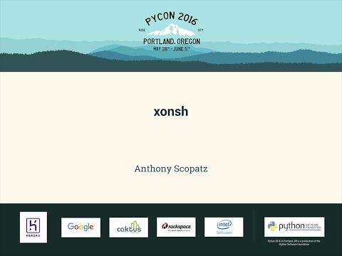 Anthony Scopatz - xonsh - PyCon 2016