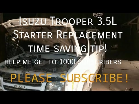 Isuzu Trooper 3.5 L Starter Replacement – major time-saving tip!