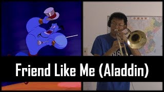 Friend Like Me Aladdin Trombone Cover