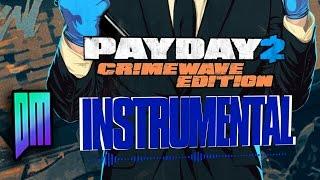 Payday 2: Crimewave Edition Instrumental - DEFMATCH