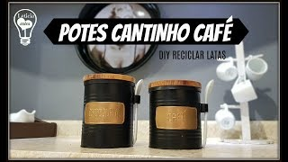 POTE CANTINHO DE CAFÉ COM LATAS #CARADELOJA