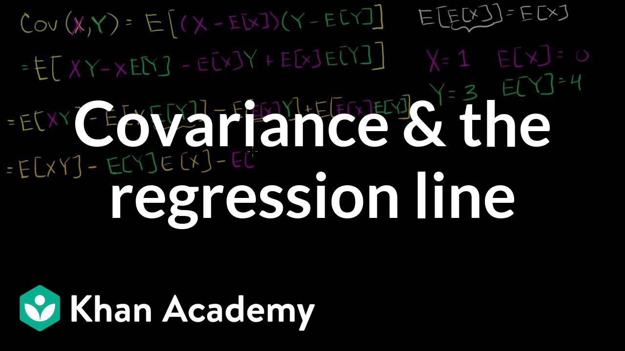 Covariance and the regression line (video) | Khan Academy