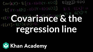 Covariance and the regression line | Regression | Probability and Statistics | Khan Academy