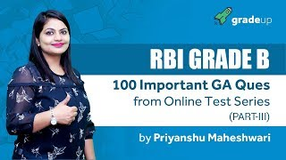 RBI Grade B Phase 1 | 100 Important GA questions from Test Series - Part III