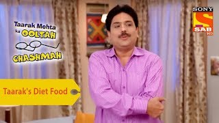 Your Favorite Character | Taarak Doesn't Want To Eat His Diet Food | Taarak Mehta Ka Ooltah Chashmah