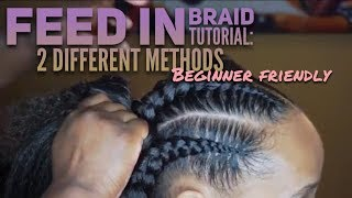 Feed In Braid Tutorial- 2 Different Methods- BEGINNER FRIENDLY