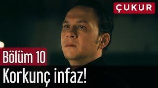 Çukur 10. Bölüm - Korkunç İnfaz!