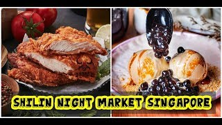 Shilin Night Market Singapore is here!