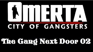 Omerta: City of Gangsters - Gameplay #02 The Gang Next Door