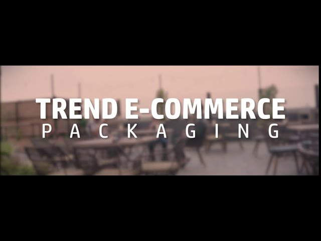 Trend e-Commerce Packaging dan Peluang Marketnya ke Depan (Part 1)