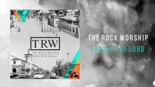 """The Rock Worship """"Praise The Lord"""""""