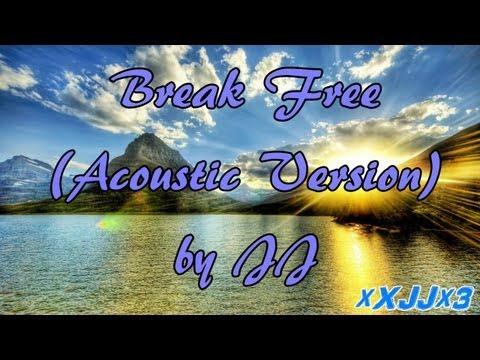 Break Free (Graduation Song) by JJ [Acoustic Version]
