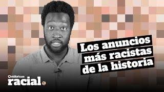 Video Los anuncios más racistas vistos en TV download MP3, 3GP, MP4, WEBM, AVI, FLV Agustus 2018