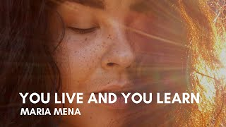 Maria Mena - You Live And You Learn (Lyrics)