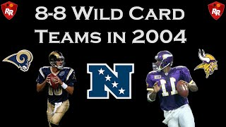The NFC Had Two 8-8 Wild Card Teams in 2004!