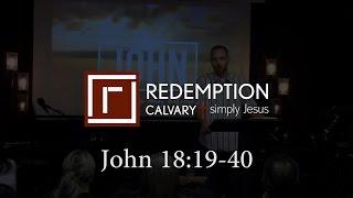 John 18:19-40 - Redemption Calvary