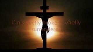 Sweetly Broken (Jeremy Riddle)