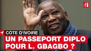 Laurent Gbagbo a rempli les formalités pour obtenir un passeport diplomatique #CôtedIvoire