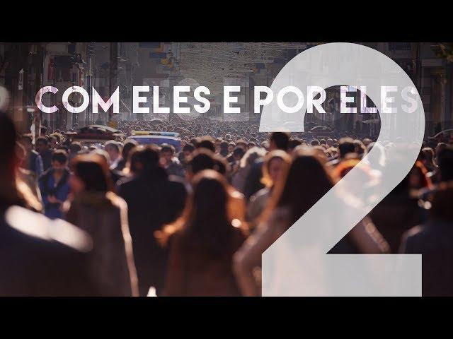 COM ELES E POR ELES  - 2 de 5 - A redenção e a cidade
