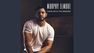 Murphy Elmore Good With The Memory