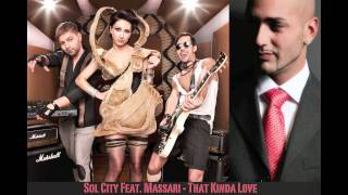 Sol City Feat. Massari - That Kinda Love ( Official release )