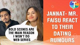 Jannat Zubair \u0026 Mr. Faisu REACT to dating rumours, Jannat reveals why she won't do web-series ever