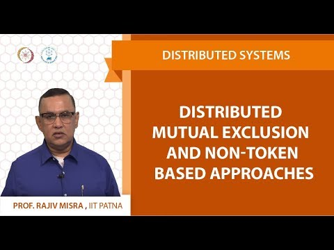 Lecture 07 - Distributed Mutual Exclusion and Non-Token based Approaches