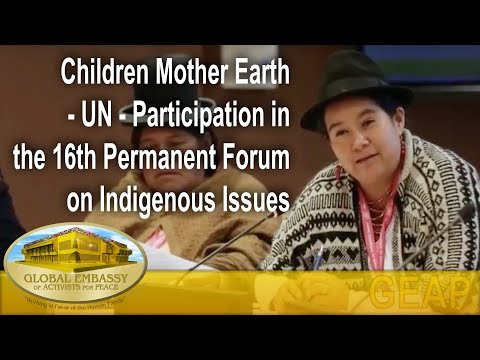 Children Mother Earth - UN - Participation In The 16th Permanent Forum On Indigenous Issues I GEAP