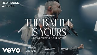 Red Rocks Worship - The Battle Is Yours (Official Live Video)