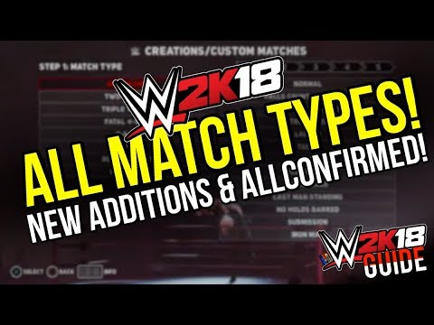 WWE 2K18 News: ALL MATCH TYPES Guide, All NEW ADDITIONS Detailed! [#WWE2K18 Guide]