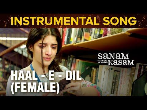 Haal - E - Dil (Female) Instrumental Song | Sanam Teri Kasam | Harshvardhan Rane & Mawra Hocane
