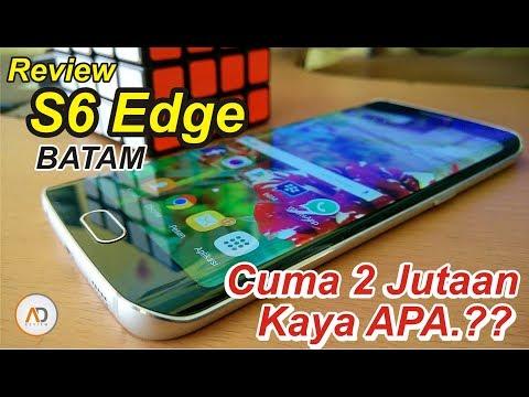 REVIEW S6 Edge 2 Jutaan Beli Di BATAM Kaya Apa Ya.?