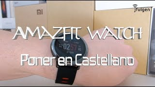 Amazfit Watch - Poner en Castellano