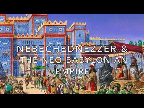Nebechudnezzer II & The Neo-Babylonian Empire