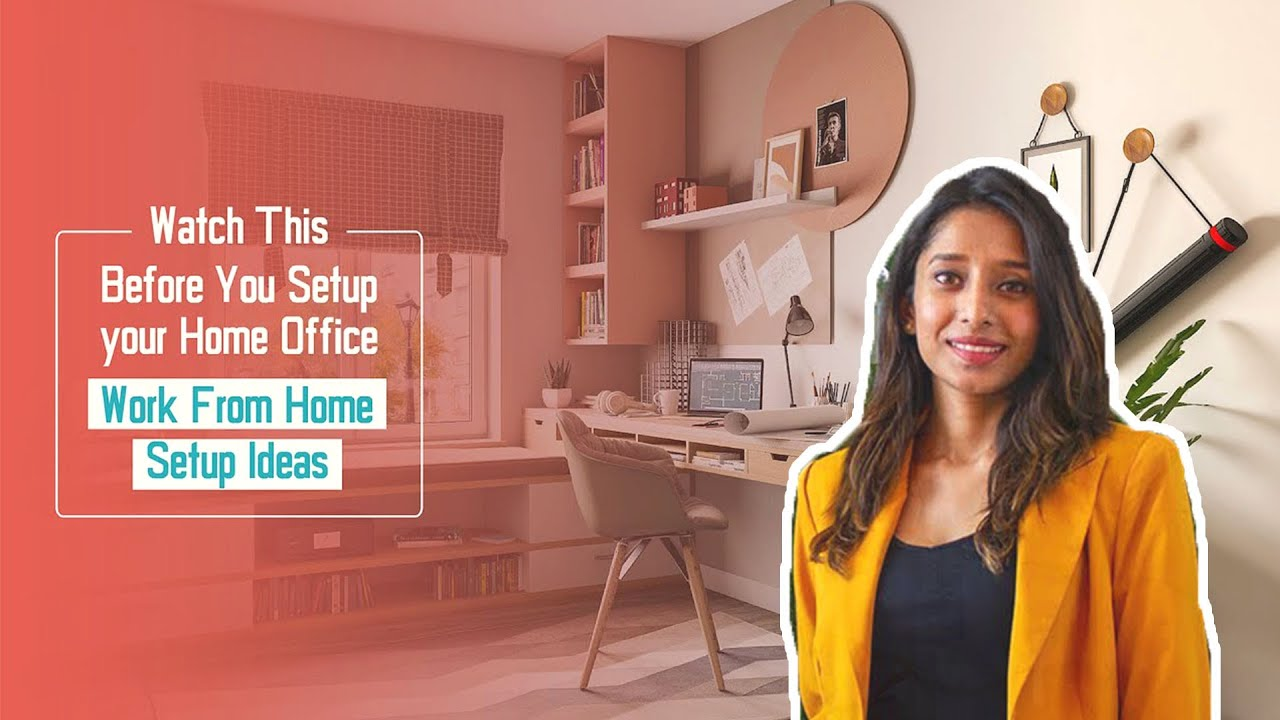 Work From Home Office Setup Ideas Watch This Before Setting Up Your Home Work Space Youtube