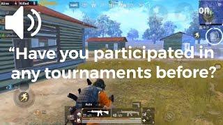 I did participate in some tournaments before.. | PUBG Mobile