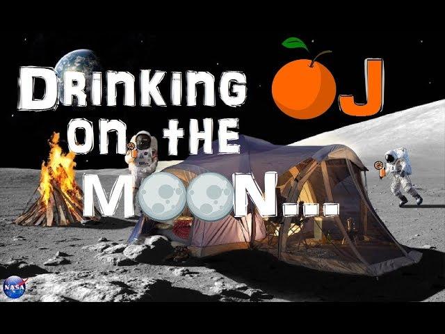 Drinking OJ on the Moon...