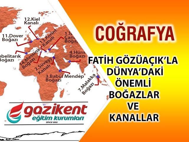 Dünyadaki Önemli Boğazlar ve Kanallar8 Dakikada 1 Soru Cebinizde / Coğrafya'nın Fatih'i