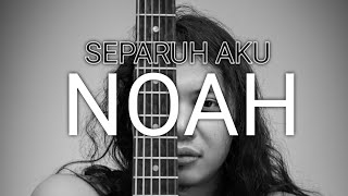 FELIX IRWAN | NOAH - SEPARUH AKU