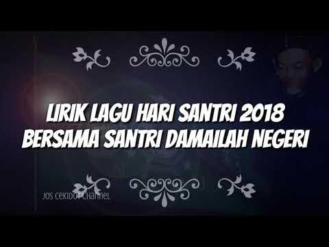 Lagu Hari Santri 2018 Full lirik Bersama Santri Damailah Negeri