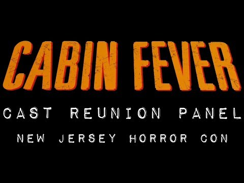 Cabin Fever Reunion Q and A at NJ Horror Con Fall 2017