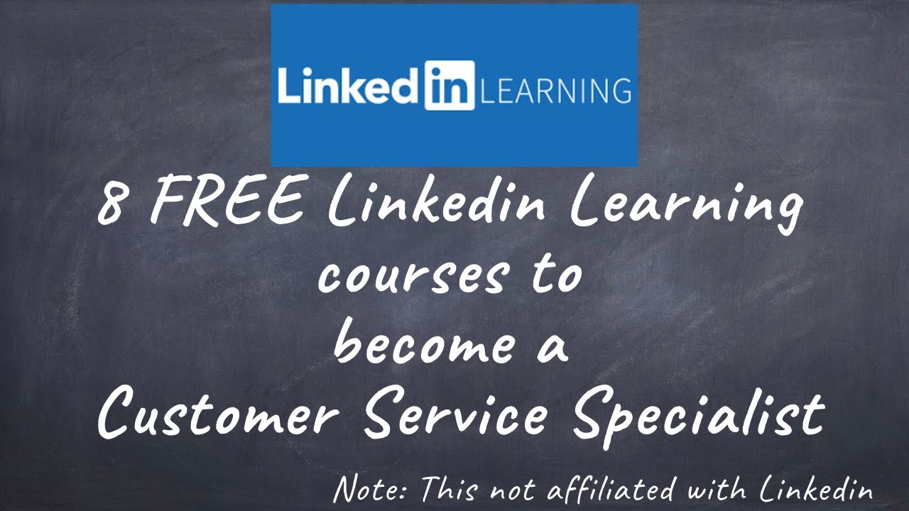 8 FREE Linkedin Learning courses to Become a Customer Service Specialist