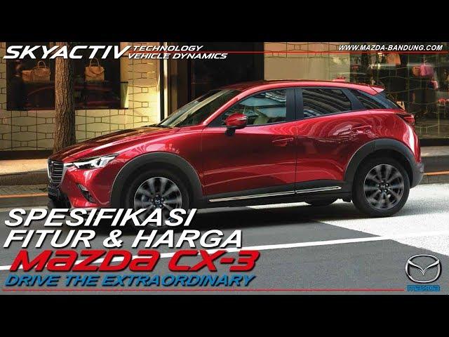 Spesifikasi, Fitur, & Harga Mazda CX-3 2019