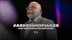 #AskBishopJakes - Bishop T.D. Jakes [March 18, 2020]