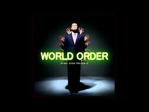 須藤元気 - WORLD ORDER【歌詞付】【高音質】