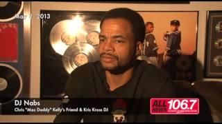 "DJ Nabs on the death of Chris ""Mac Daddy"" Kelly"