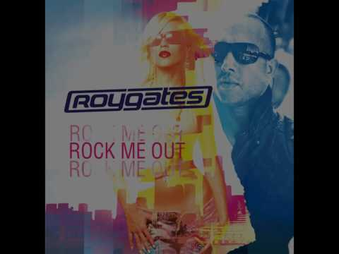 Roy Gates - Rock Me Out (Radio Edit)