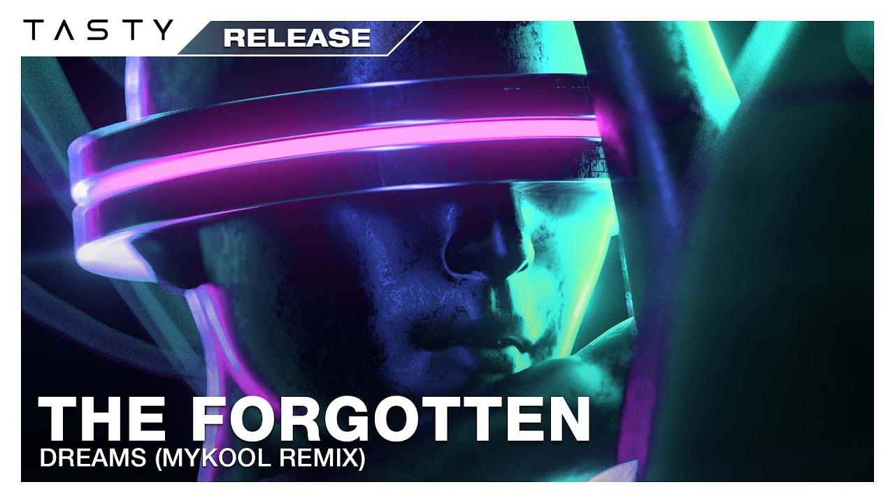 The Forgotten - Dreams (MYKOOL Remix) [Tasty Release]