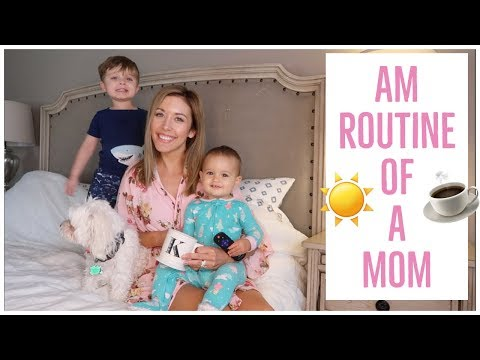 MORNING ROUTINE 2018 ☀️ | MOM OF TWO | STAY AT HOME MOMMY | Brianna K + Liza Prideaux Collab