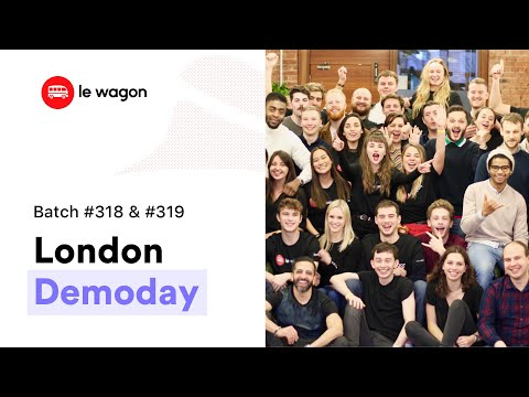 Coding Bootcamp London | Le Wagon Demo Day - Batches #318 And #319